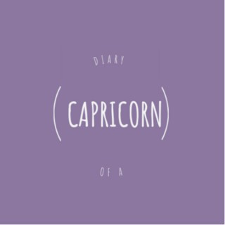 Diary of a Capricorn