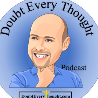 Doubt Every Thought