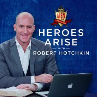 Heroes Arise with Robert Hotchkin
