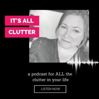 It's All Clutter