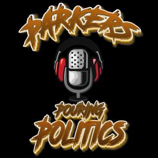 Parker's Pouring Politics