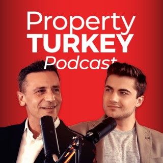 Property Turkey Podcast