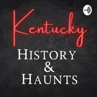 Kentucky History & Haunts