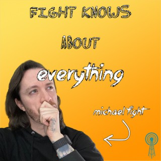 Fight Knows About Everything