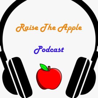 Raise The Apple Podcast