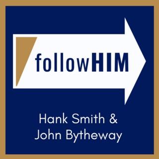 Follow Him: A Come, Follow Me Podcast featuring Hank Smith & John Bytheway