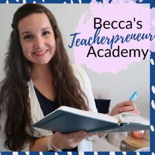 Becca's Teacherpreneur Academy