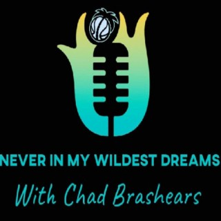 Never in my Wildest Dreams Podcast