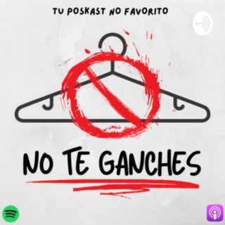 No Te Ganches