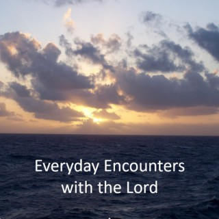Everyday Encounters with the Lord