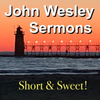 John Wesley sermons: Short and Sweet!