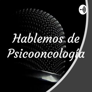 Hablemos de Psicooncología