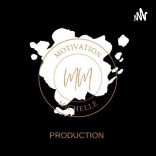 Motivational Queen Michelle Podcast