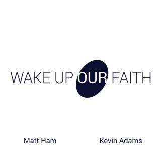 Wake Up Our Faith