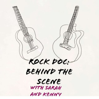 Rock Doc: Behind The Scene With Sarah And Kenny