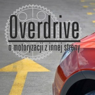 Podcast motoryzacyjny Overdrive