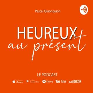 Heureux au présent - Pascal Quionquion
