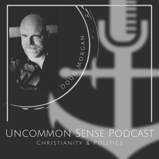 Uncommon Sense Podcast - Christianity and Politics
