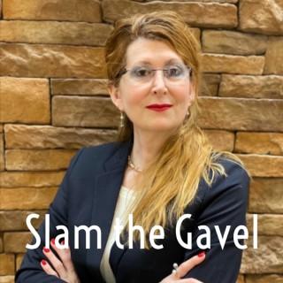 Slam the Gavel