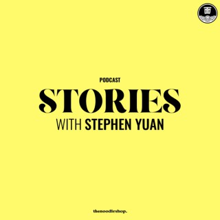 Stories with Stephen Yuan