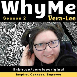 WhyMe with Vera-Lee - Why Me?