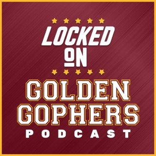 Locked On Golden Gophers - Daily Podcast On Minnesota Golden Gophers Football & Basketball