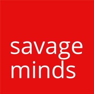 Savage Minds Podcast
