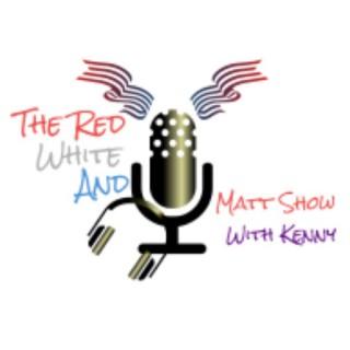 Red White and Matt Show