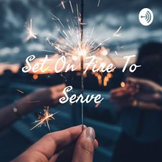 Set On Fire To Serve