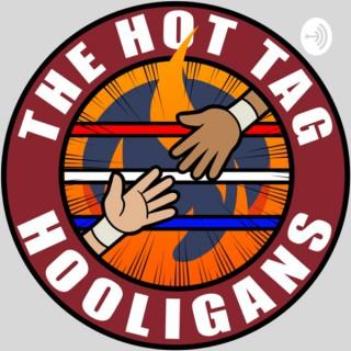 Hot Tag Hooligans Pro Wrestling Podcast Show