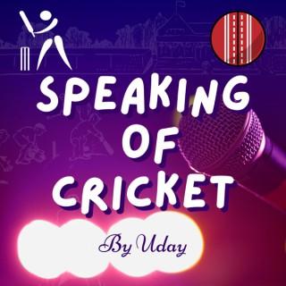 Speaking of Cricket