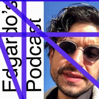 Edgardo's Podcast