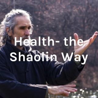 Health- the Shaolin Way
