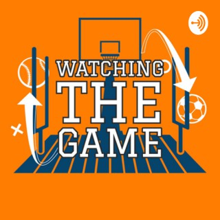 Watching the Game - A Sports Show