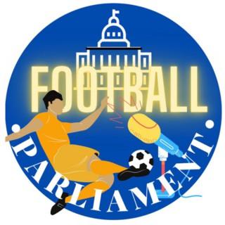Football Parliament Podcast