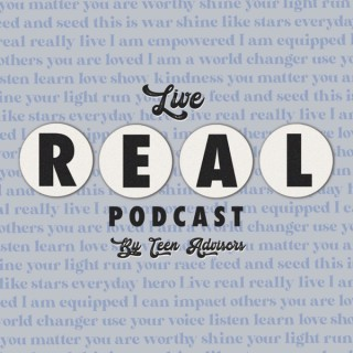 Live Real by Teen Advisors