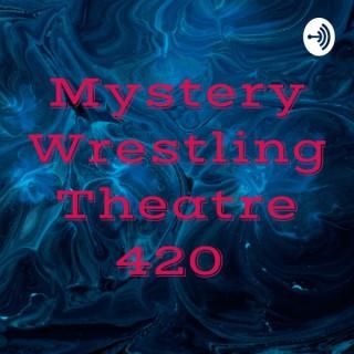 Mystery Wrestling Theatre 420