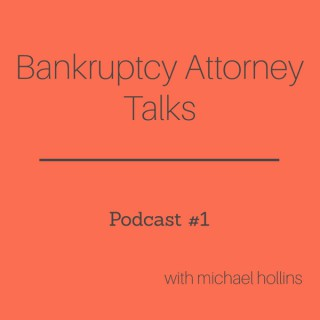 Bankruptcy Attorney Talks