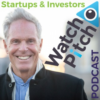 WatchPitch Podcast: For Start-Ups & Investors