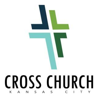 Cross Church KC - Sermons
