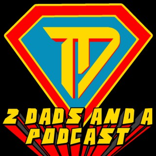 2 Dads and a Podcast