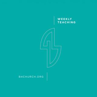B4 Church Weekly Teaching