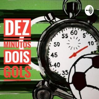 Dez Minutos/Dois Gols