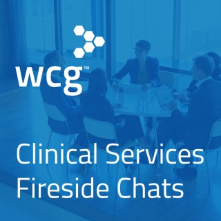 WCG Clinical Services Fireside Chats