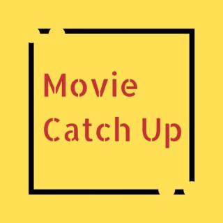 Movie Catch Up