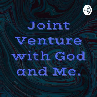 Joint Venture with God and Me.