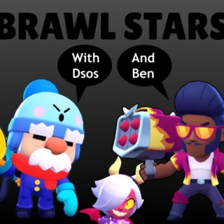 Brawl Stars with Dsos and Ben