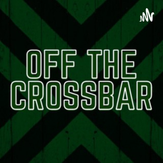 Off The Crossbar Podcast
