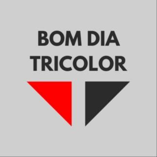 Bom Dia Tricolor