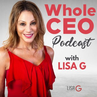 WholeCEO With Lisa G Podcast